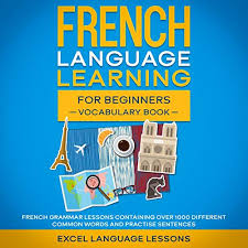 French Language Learning for Beginners - Vocabulary Book by Excel Language  Lessons | Audiobook | Audible.com