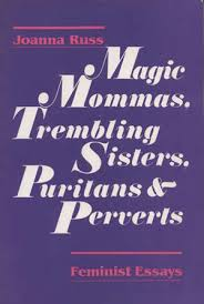 magic mommas trembling sisters puritans and perverts feminist  magic mommas trembling sisters puritans and perverts feminist essays