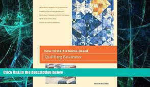 Big Deals How to Start a Home-based Quilting Business (Home-Based ... & Big Deals How to Start a Home-based Quilting Business (Home-Based Business  Series) Free Full - Video Dailymotion Adamdwight.com