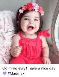 Nice cute babies Baby Boy Memes And Egs Cutebabieseg Gd Mrng Evry1 Have Funny Cutebabieseg Gd Mrng Evry1 Have Nice Day madmax Meme On Meme