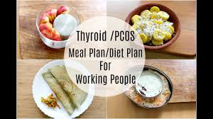 Thyroid Pcos Meal Plan For Working People Office Goers Diet Plan To Lose Weight Fast 5 Kgs