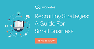 Recruitment Strategy Custom Recruiting Strategies A Guide For Small Business Workable