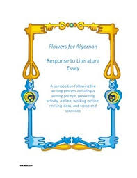 response to literature essay flowers for algernon by daniel keys