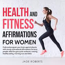 Health And Fitness Health And Fitness Affirmations For Women