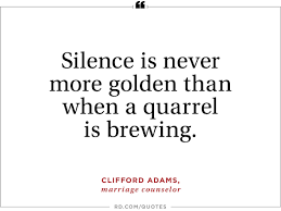 wise quotes to stop arguments reader s digest  silence is never more golden than when a quarrel is brewing cliffoadams marriage counselor