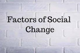 listing major factors of social change social change is the listing 5 major factors of social change social change is the change in society