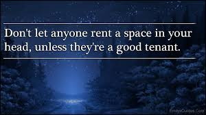 Rent Quotes Don't let anyone rent a space in your head unless they're a good 54