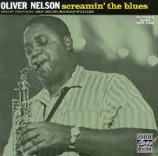 <b>Screamin</b>' the Blues - <b>Oliver Nelson</b> | Songs, Reviews, Credits ...