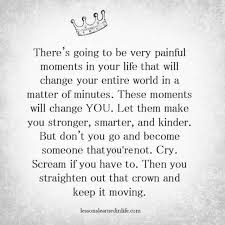 Quotes About Being Strong And Moving On New Lessons Learned In Life Interesting Quotes About Being Strong