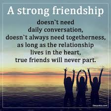 A Strong Friendship Doesnt Need Daily Conversation Unknown Quotes