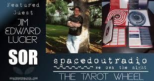 The Tarot Wheel with Jim Edward Lucier - spacedoutradio