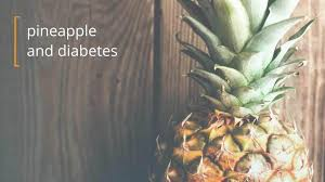 Diabetes And Pineapples Dos And Donts