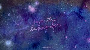 Never Stop Looking Up Wallpaper {Starry ...