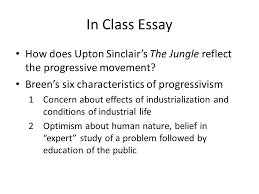 the jungle ppt  in class essay how does upton sinclair s the jungle reflect the progressive movement breen s six characteristics