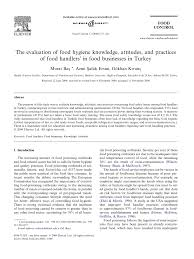 the evaluation of food hygiene knowledge attitudes and practices the evaluation of food hygiene knowledge attitudes and practices of food handlers in food businesses in turkey pdf available