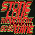 Stone Love Movement Presents Go Go Wine