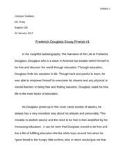 frederick douglass essay orellana greyson orellana ms ruby  frederick douglass essay orellana 1 greyson orellana ms ruby english 11b 22 2013 frederick douglass essay prompt 1 in the insightful