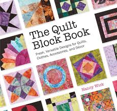The Quilt Block Book: Fresh, Versatile Designs for Quilts, Clothes ... & The Quilt Block Book: Fresh, Versatile Designs for Quilts, Clothes,  Accessories, and Decor: Nancy Wick: 9781589237780: Amazon.com: Books Adamdwight.com