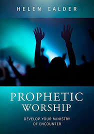 Amazon - Edition Worship Develop Calder Religion Ministry com Kindle amp; Prophetic Spirituality Encounter Ebooks Your Helen By Of