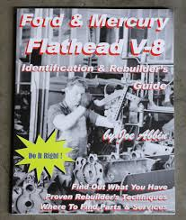 Ford Flathead V8 Engine Identification Chart Ford Mercury Flathead V 8 Identification Rebuilders Guide