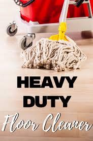 Homemade Kitchen Floor Cleaner Heavy Duty Floor Cleaner Diy 365ish Days Of Pinterest
