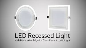led recessed light with decorative edge lit glass panel accent light you