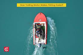 does trolling motor makes fishing easier
