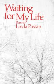 waiting for my life poems linda pastan  waiting for my life poems linda pastan 9780393000498 com books