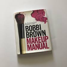 bobbi brown makeup manual for everyone from beginner to pro by beauty books