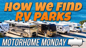 motorhome monday how we find rv parks