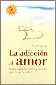 La Adiccion Al Amor Amazon Co Uk Pia Mellody
