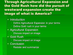 essays for moving west american history ii ppt video online  through agricultural expansion and the gold rush how did the pursuit of westward expansion create the