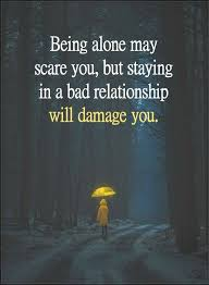 Bad Relationship Quotes Mesmerizing Quotes Being Alone May Scare You But Staying In A Bad Relationship