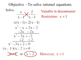 1 objective to solve rational equations solve variable in denominator restriction