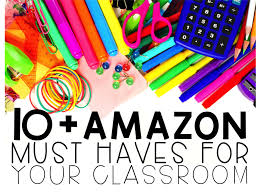 10 Amazon Must Haves For Your Classroom Teach Create