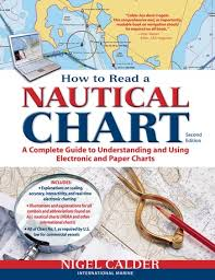 How To Read Navigation Charts How To Read A Nautical Chart 2nd Edition Includes All Of Chart 1