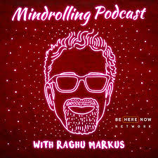 Mindrolling with Raghu Markus