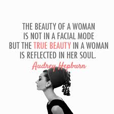 Quotes About Beauty Audrey Hepburn Best of Audrey Hepburn Quote About Woman Soul Make Up Insdie Beauty Facial