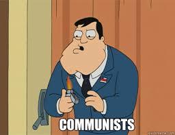 COmmunists - American Dad - quickmeme via Relatably.com