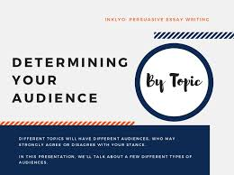 persuasive essay writing determining your audience