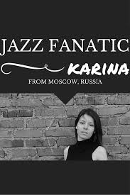 interview jazz fanatic karina how would you describe yourself in three words