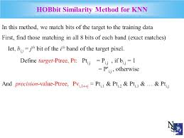 hobbit similarity method for knn in this method we match bits of the target to