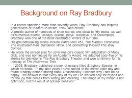 fahrenheit introduction journal assignments ppt 2 background on ray bradbury