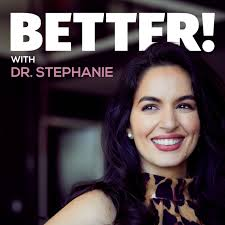 Better! with Dr. Stephanie