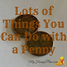 lots of things you can do a penny