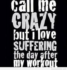 Work Out Quotes Enchanting Call Me Crazy Workout Quote