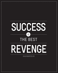 Best Success Quotes Beauteous Success Is The Best Revenge Daily Quotes