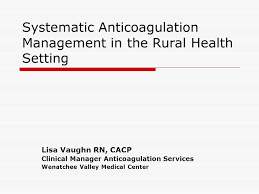Systematic Anticoagulation Management In The Rural Health