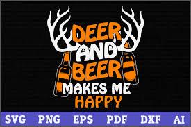 The download is not working. Deer And Beer Makes Me Happy Hunting Graphic By Aartstudioexpo Creative Fabrica