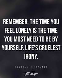 Feeling Lonely Quotes Simple 48 Sad Quotes That Perfectly Describe How Loneliness Feels YourTango